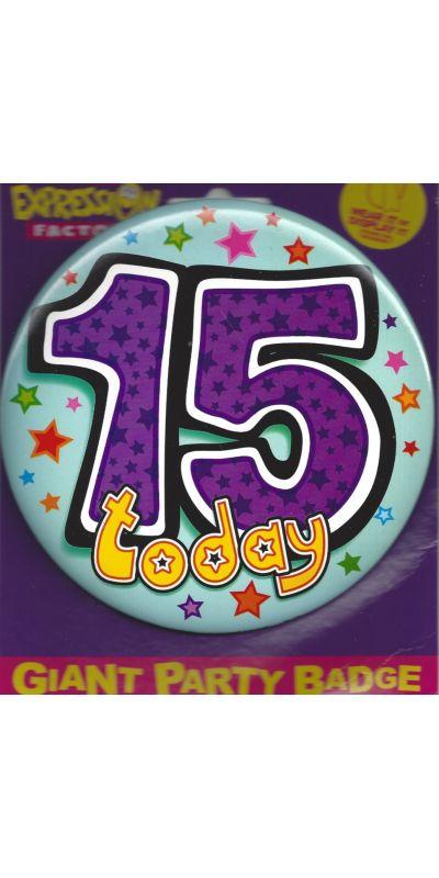 Giant Birthday Badge 15 Today