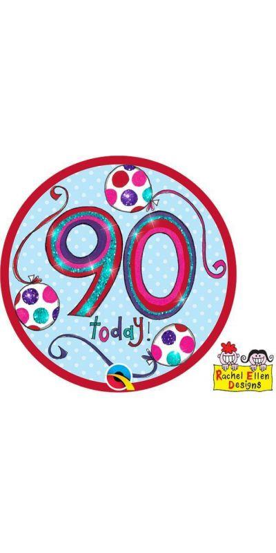 Large Birthday Badge 90 Today