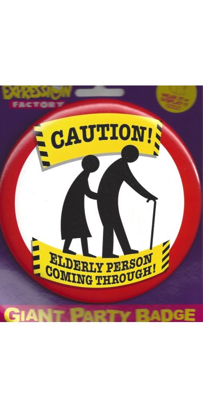 Giant Badge Caution Elderly Person Coming Through