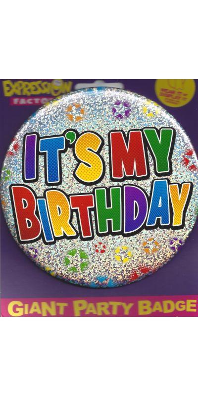 Giant Birthday Badge Holographic Its My Birthday