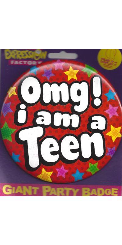 Giant Birthday Badge OMG! I Am a Teen